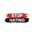 stop-hating-paint-grunge-sign-vector-6373892(1)